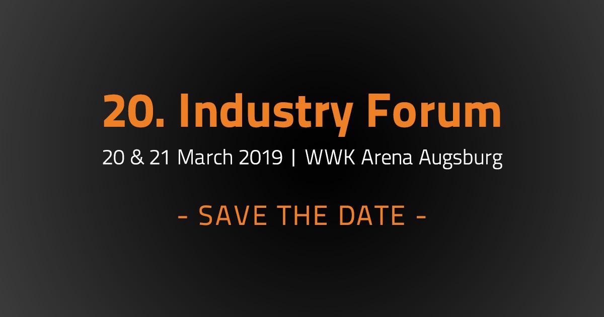 Save the Date: Industry Forum 2019, 20. & 21. März 2019 | Augsburg